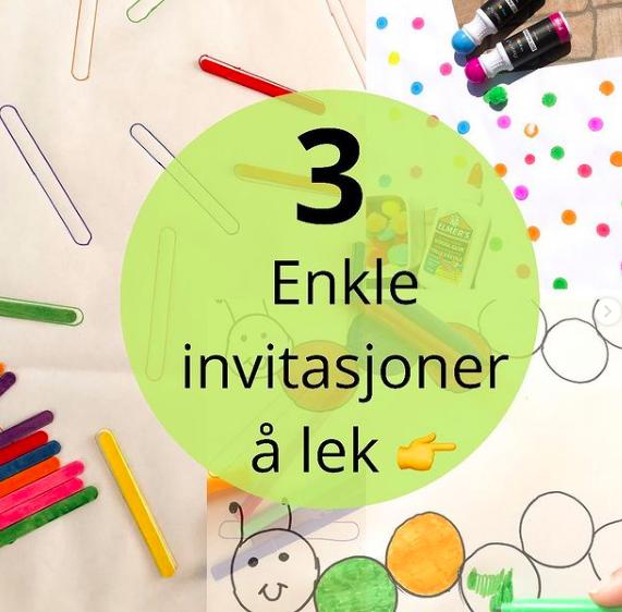 Tre enkle invitasjoner til lek- fra @morsom.til.barn